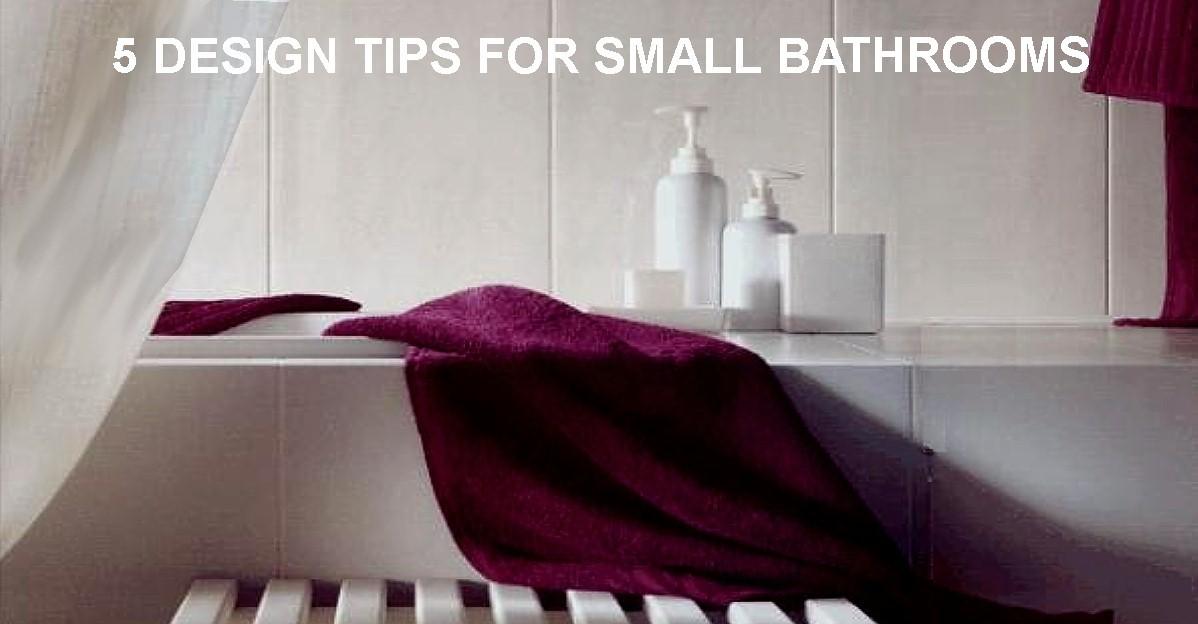 small bathrooms text2 - 5 Design Tips For Small Bathrooms